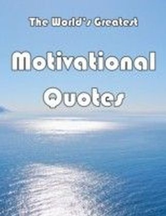 World's Greatest Motivational Quotes