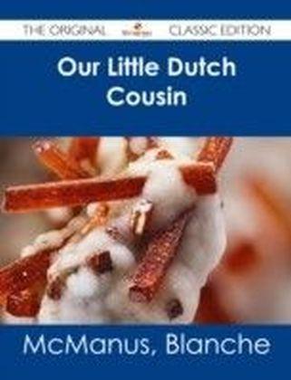 Our Little Dutch Cousin - The Original Classic Edition