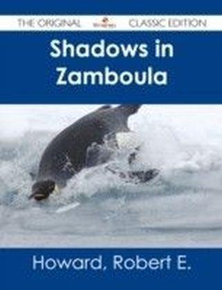 Shadows in Zamboula - The Original Classic Edition