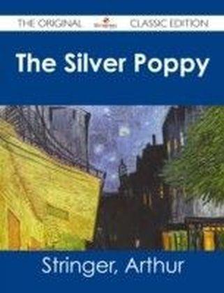 Silver Poppy - The Original Classic Edition