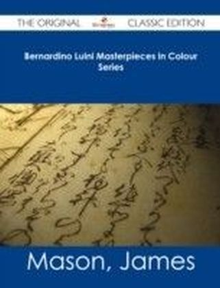 Bernardino Luini Masterpieces in Colour Series - The Original Classic Edition