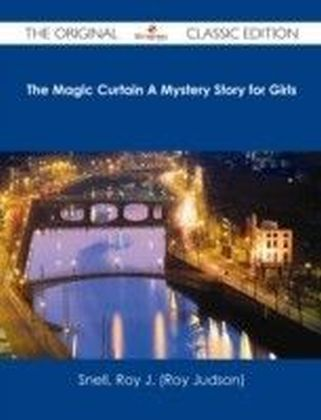 Magic Curtain A Mystery Story for Girls - The Original Classic Edition