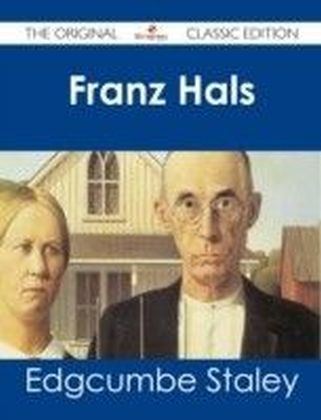 Franz Hals - The Original Classic Edition
