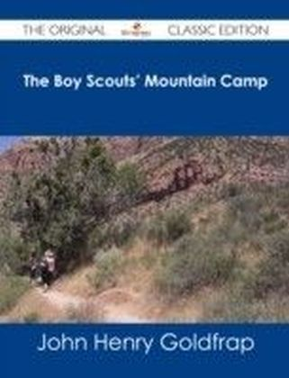 Boy Scouts' Mountain Camp - The Original Classic Edition