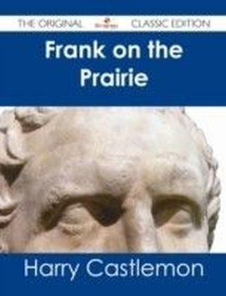 Frank on the Prairie - The Original Classic Edition