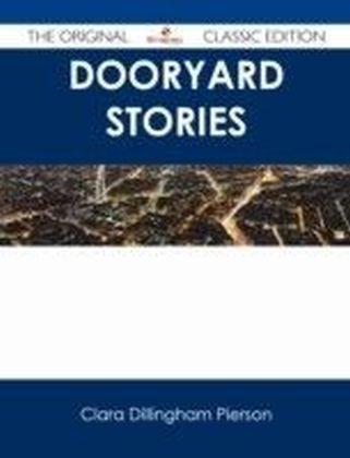 Dooryard Stories - The Original Classic Edition