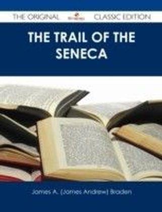 Trail of the Seneca - The Original Classic Edition