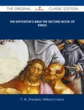 Expositor's Bible The Second Book of Kings - The Original Classic Edition