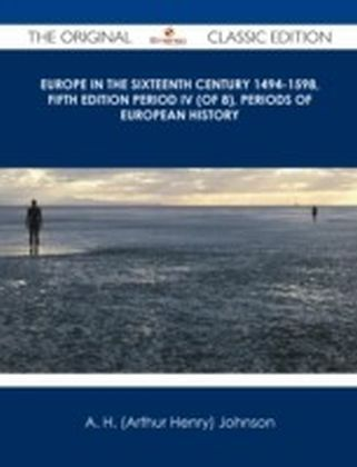 Europe in the Sixteenth Century 1494-1598, Fifth Edition Period IV (of 8), Periods of European History - The Original Classic Edition