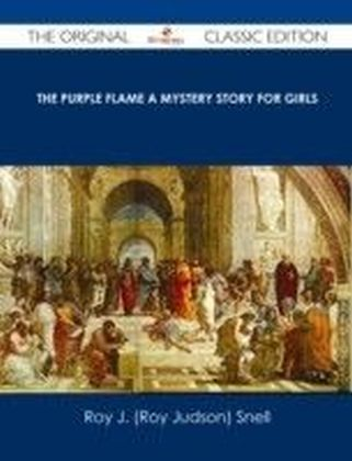 Purple Flame A Mystery Story for Girls - The Original Classic Edition