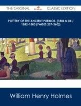 Pottery of the ancient Pueblos. (1886 N 04 / 1882-1883 (pages 257-360)) - The Original Classic Edition
