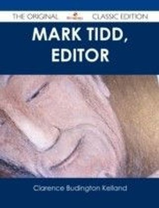 Mark Tidd, Editor - The Original Classic Edition