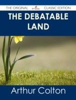 Debatable Land - The Original Classic Edition