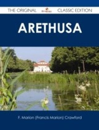 Arethusa - The Original Classic Edition