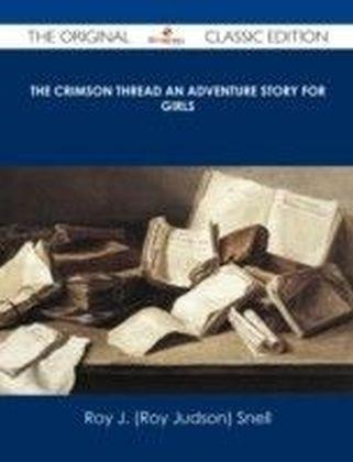 Crimson Thread An Adventure Story for Girls - The Original Classic Edition