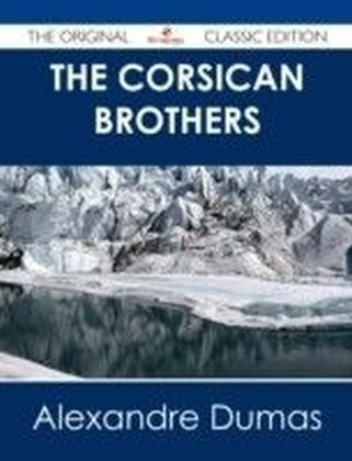 Corsican Brothers - The Original Classic Edition
