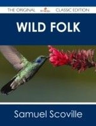 Wild Folk - The Original Classic Edition