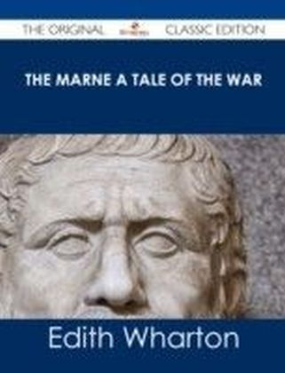 Marne A Tale of the War - The Original Classic Edition