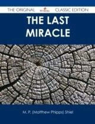 Last Miracle - The Original Classic Edition