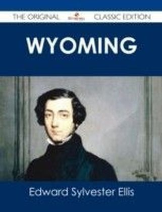 Wyoming - The Original Classic Edition