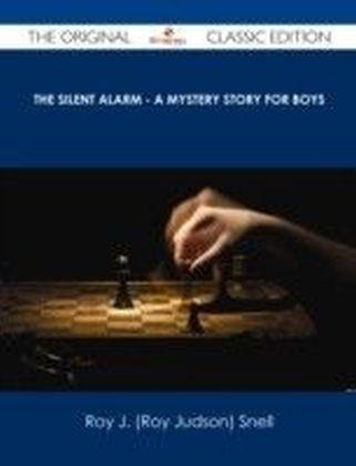 Silent Alarm - A Mystery Story for Boys - The Original Classic Edition