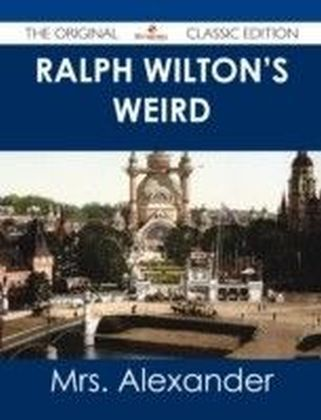 Ralph Wilton's weird - The Original Classic Edition