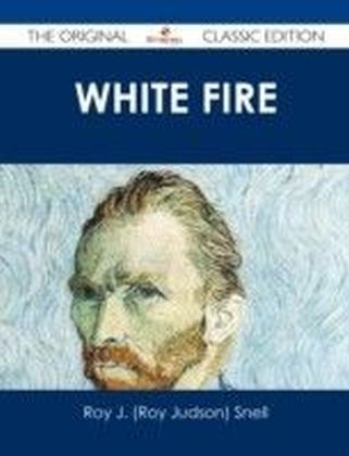 White Fire - The Original Classic Edition