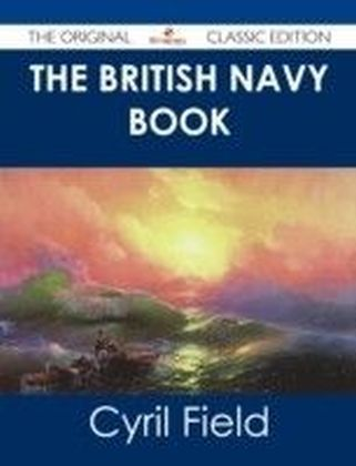 British Navy Book - The Original Classic Edition