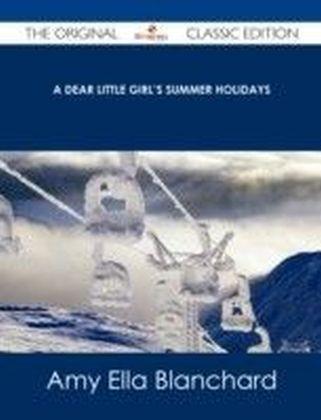 Dear Little Girl's Summer Holidays - The Original Classic Edition