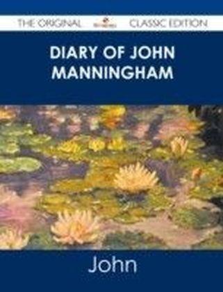 Diary of John Manningham - The Original Classic Edition