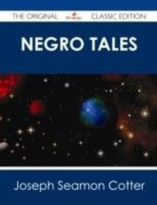 Negro Tales - The Original Classic Edition