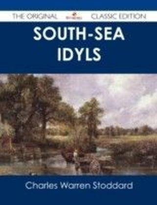 South-Sea Idyls - The Original Classic Edition