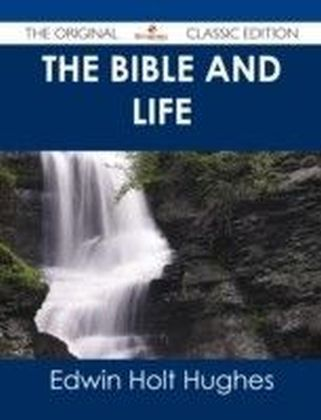 Bible and Life - The Original Classic Edition