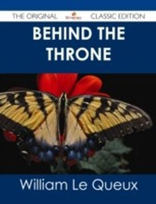 Behind the Throne - The Original Classic Edition