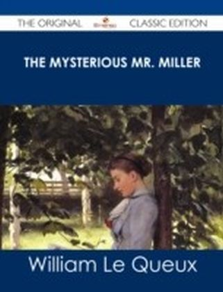 Mysterious Mr. Miller - The Original Classic Edition