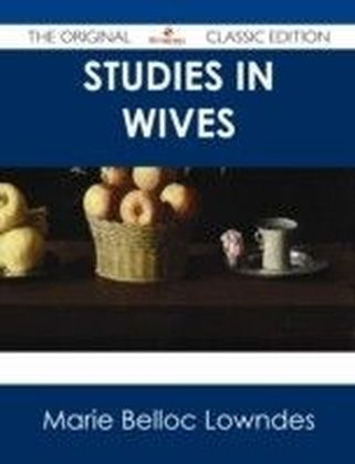 Studies in Wives - The Original Classic Edition