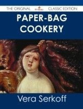 Paper-bag Cookery - The Original Classic Edition