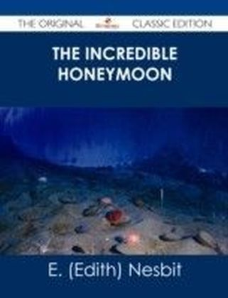 Incredible Honeymoon - The Original Classic Edition