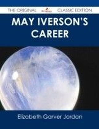 May Iverson's Career - The Original Classic Edition