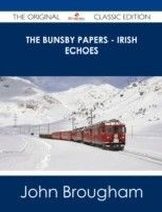 Bunsby papers - Irish Echoes - The Original Classic Edition