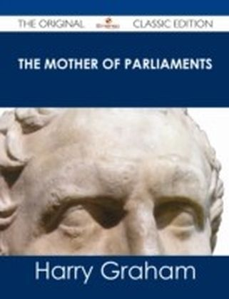 Mother of Parliaments - The Original Classic Edition
