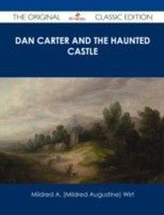 Dan Carter and the Haunted Castle - The Original Classic Edition