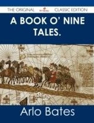 Book o' Nine Tales. - The Original Classic Edition