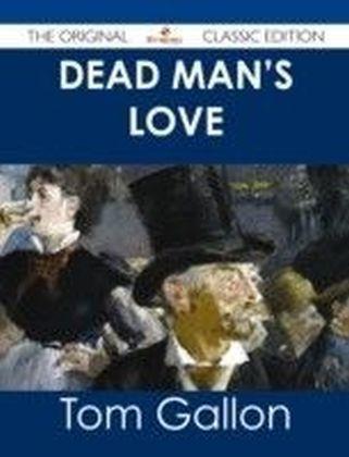Dead Man's Love - The Original Classic Edition