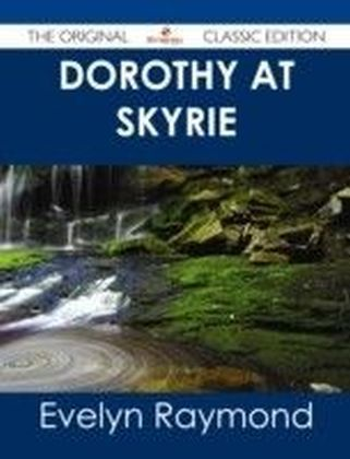Dorothy at Skyrie - The Original Classic Edition