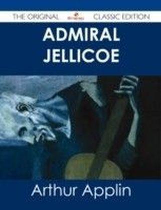 Admiral Jellicoe - The Original Classic Edition