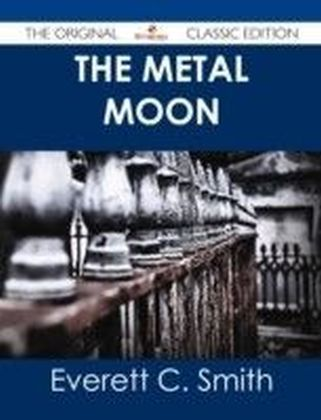 Metal Moon - The Original Classic Edition