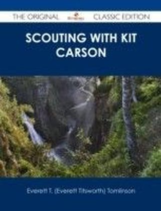 Scouting with Kit Carson - The Original Classic Edition