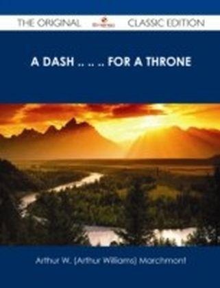 Dash .. .. .. For a Throne - The Original Classic Edition