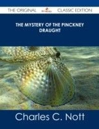Mystery of the Pinckney Draught - The Original Classic Edition